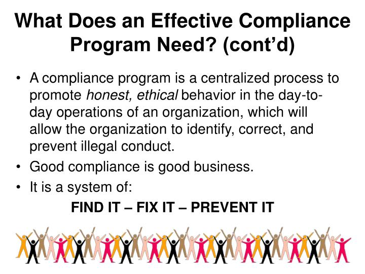 What Does an Effective Compliance Program Need? (cont'd)