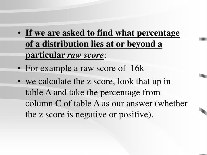 If we are asked to find what percentage of a distribution lies at or beyond a particular