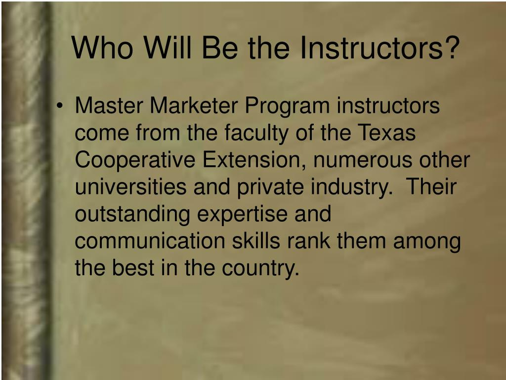 Who Will Be the Instructors?