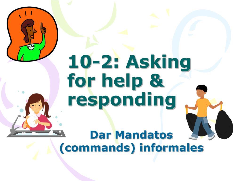 10-2: Asking for help & responding