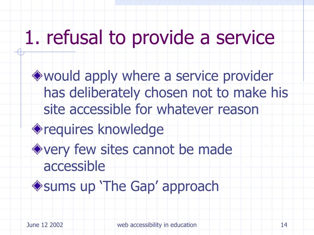 1. refusal to provide a service
