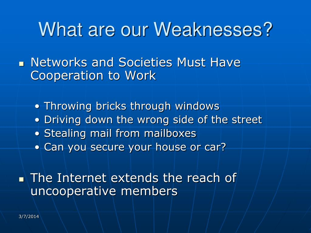 What are our Weaknesses?