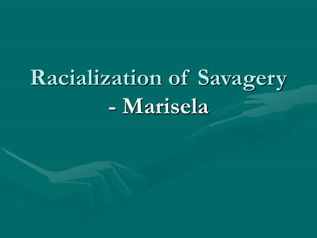 Racialization of Savagery