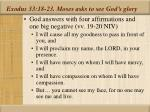 exodus 33 18 23 moses asks to see god s glory20