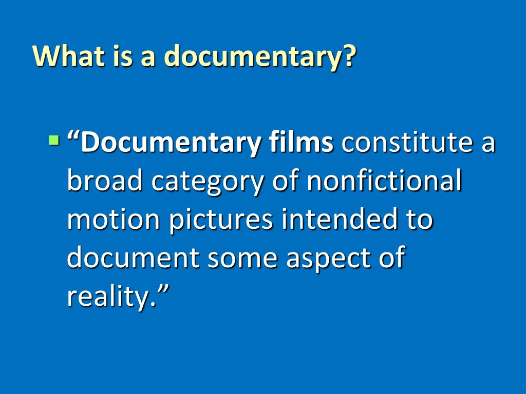 What is a documentary?
