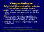 connectedness schools families communities enhance connectedness when they