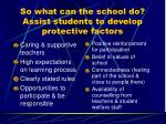so what can the school do assist students to develop protective factors
