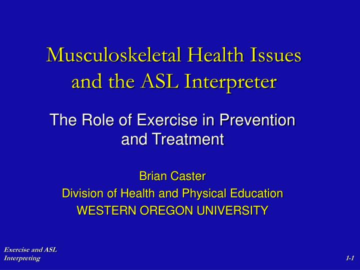 Musculoskeletal health issues and the asl interpreter