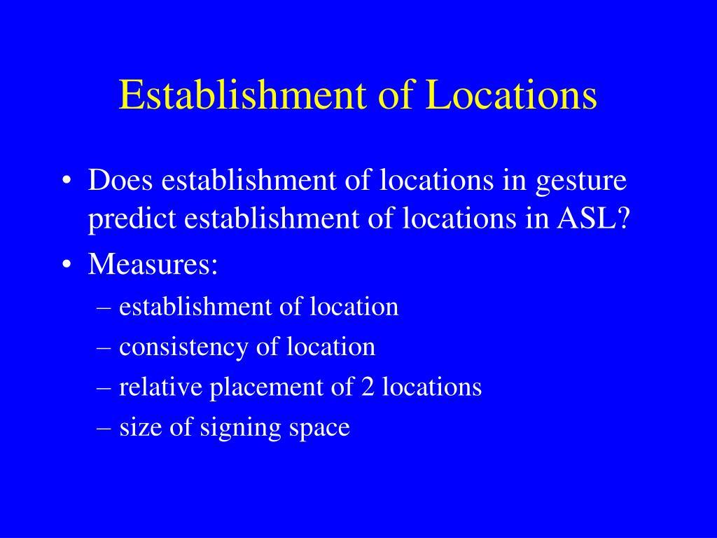 Establishment of Locations