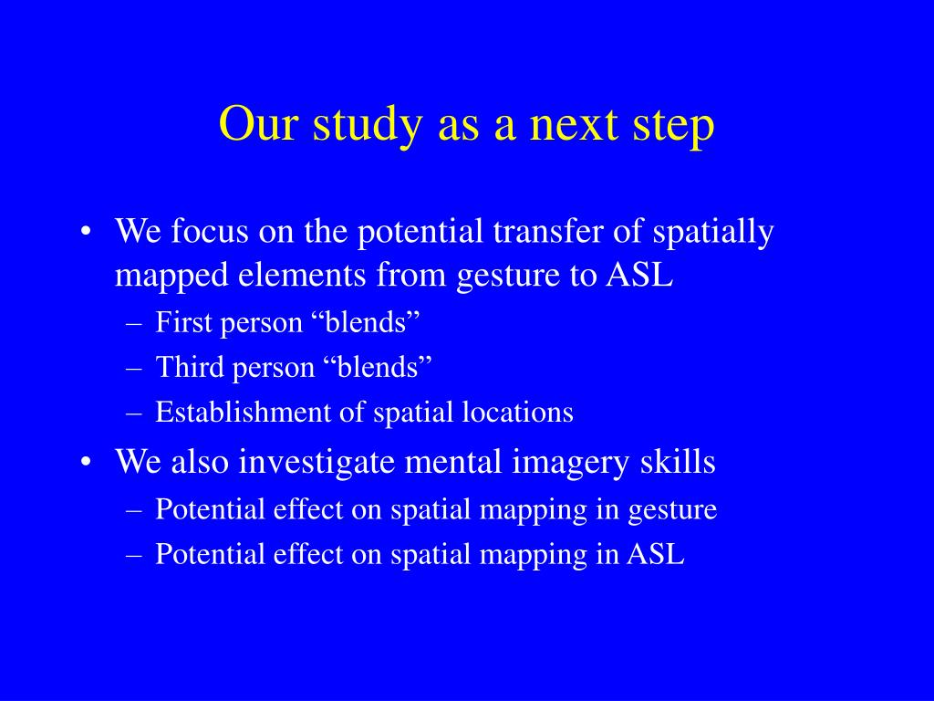 Our study as a next step