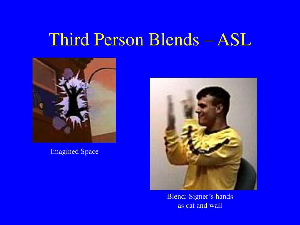 Third Person Blends – ASL