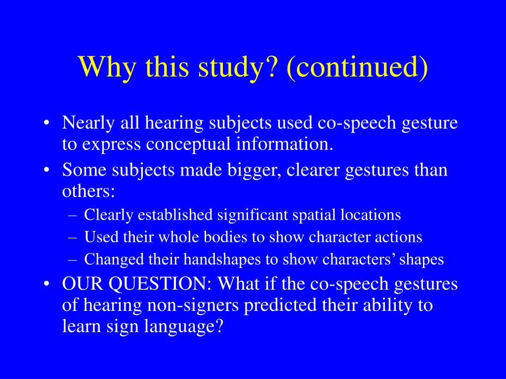 Why this study? (continued)