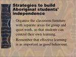 strategies to build aboriginal students independence38