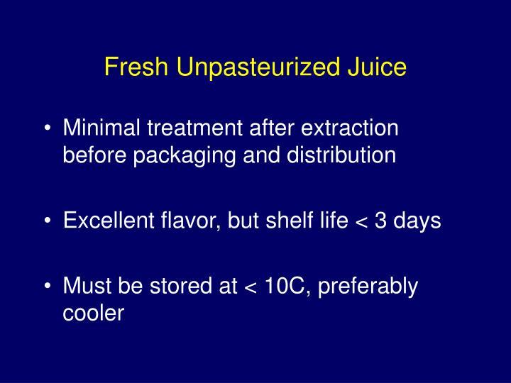 Fresh Unpasteurized Juice