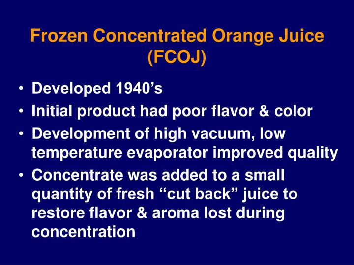 Frozen Concentrated Orange Juice (FCOJ)