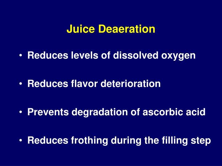 Juice Deaeration