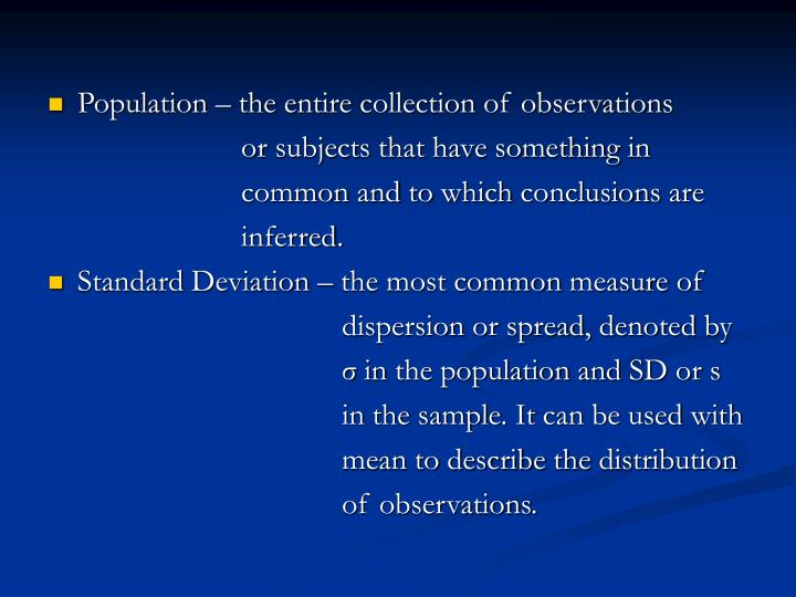 Population – the entire collection of observations