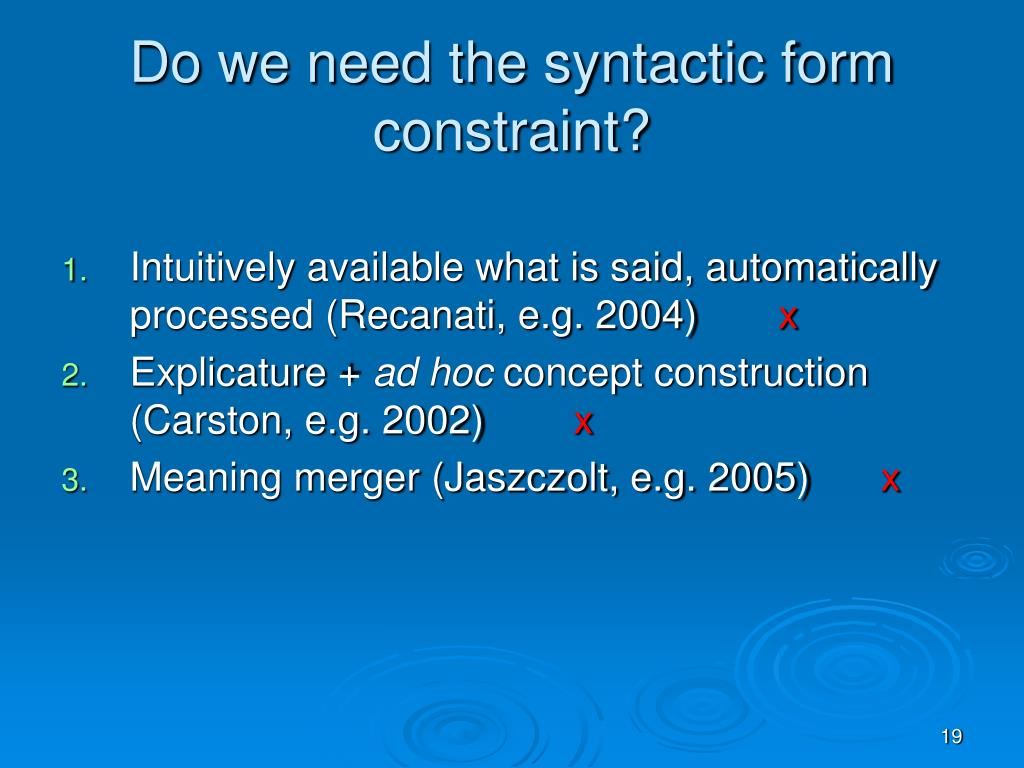 Do we need the syntactic form constraint?