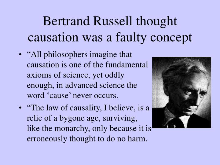 Bertrand Russell thought causation was a faulty concept