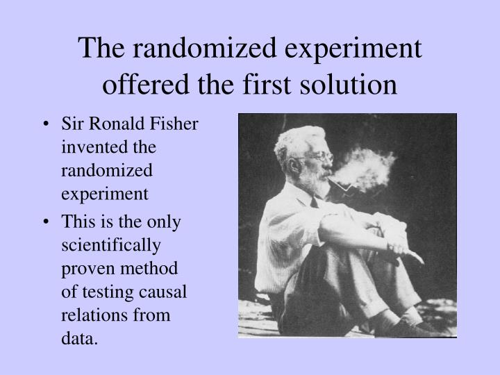 The randomized experiment offered the first solution