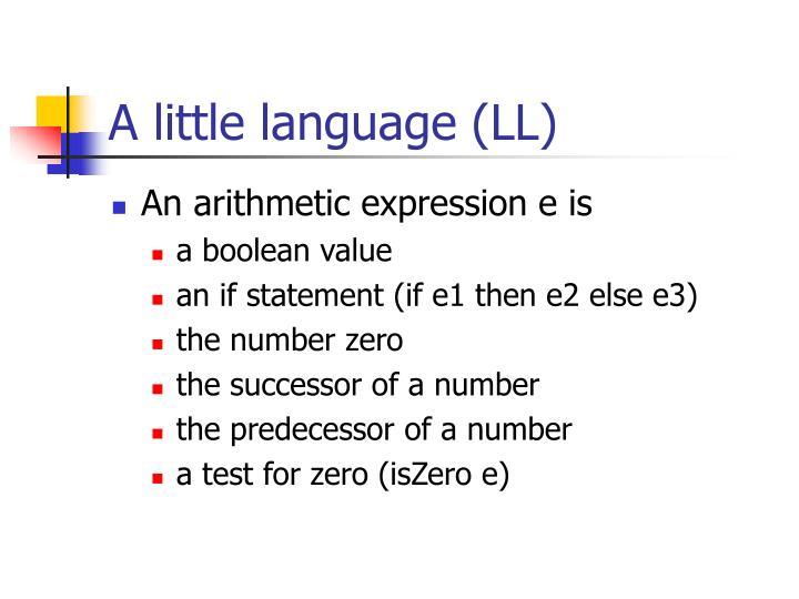A little language (LL)