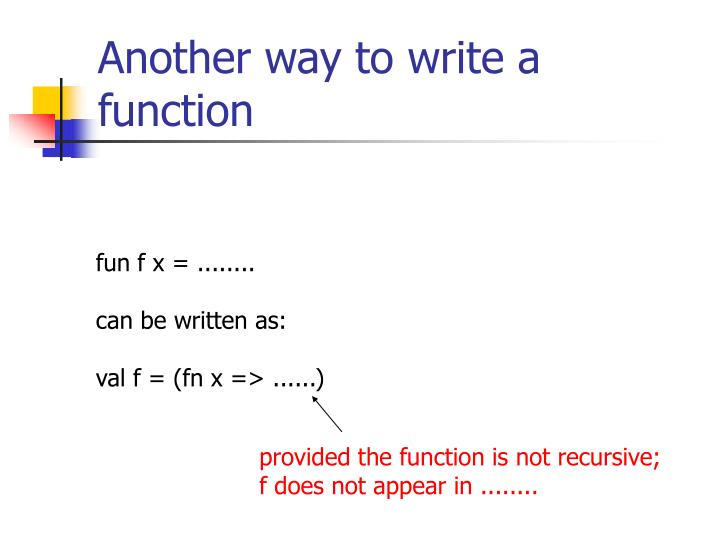 Another way to write a function