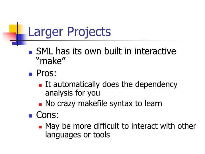 Larger Projects