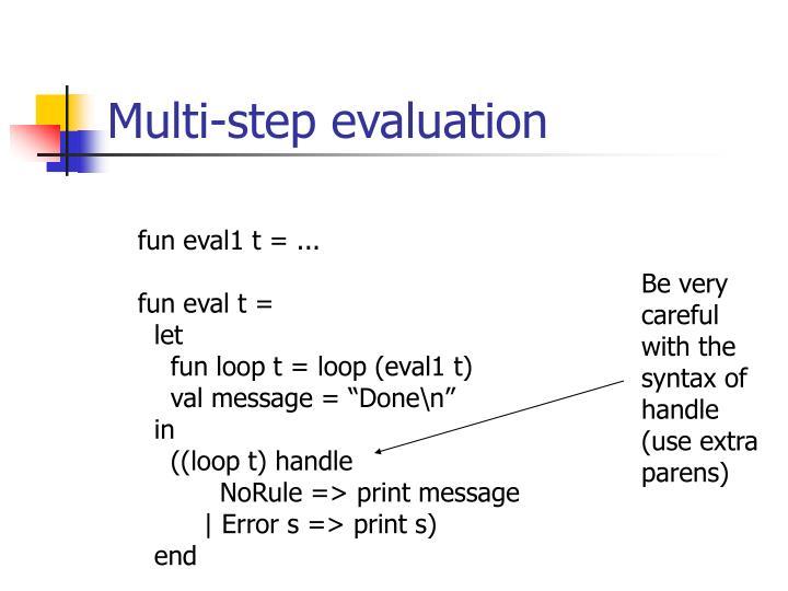Multi-step evaluation