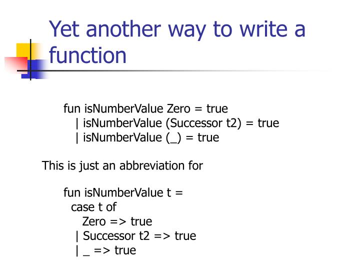 Yet another way to write a function