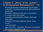 chapter 2 nous et les autres is universalism ethnocentric 1 3