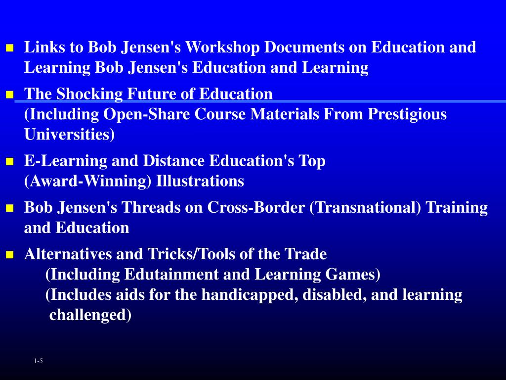 Links to Bob Jensen's Workshop Documents on Education and Learning Bob Jensen's Education and Learning