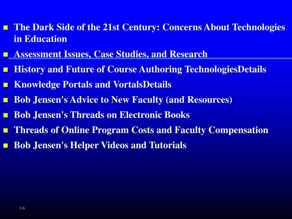 The Dark Side of the 21st Century: Concerns About Technologies in Education