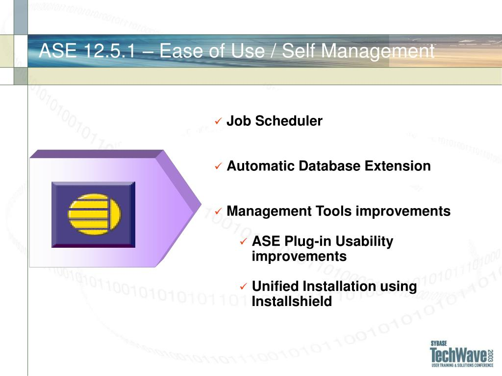 ASE 12.5.1 – Ease of Use / Self Management
