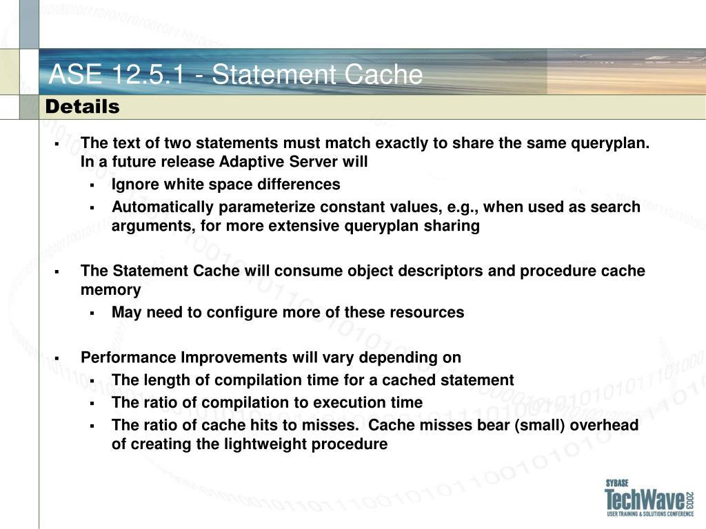 ASE 12.5.1 - Statement Cache