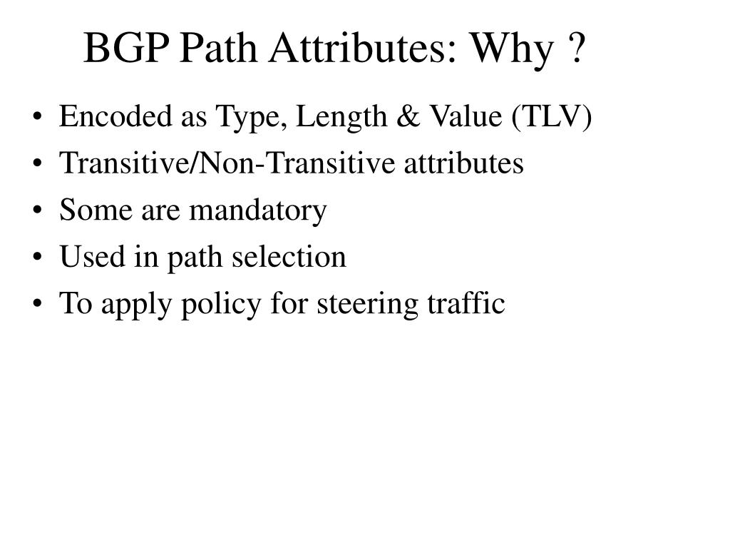 BGP Path Attributes: Why ?
