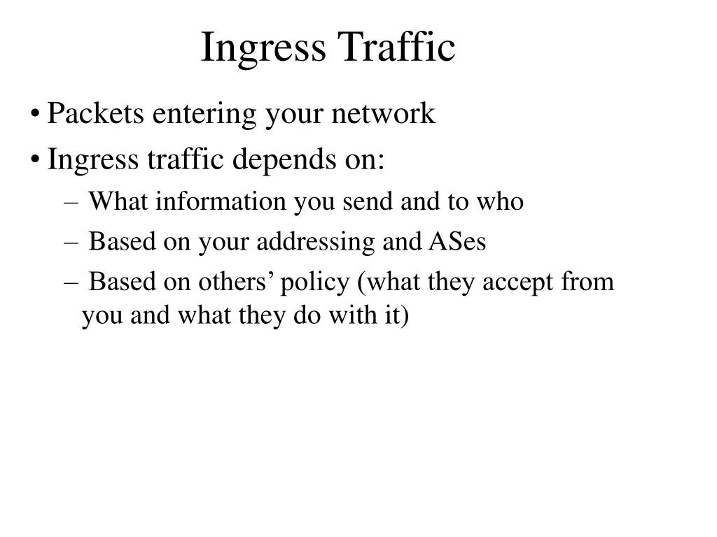 Ingress Traffic
