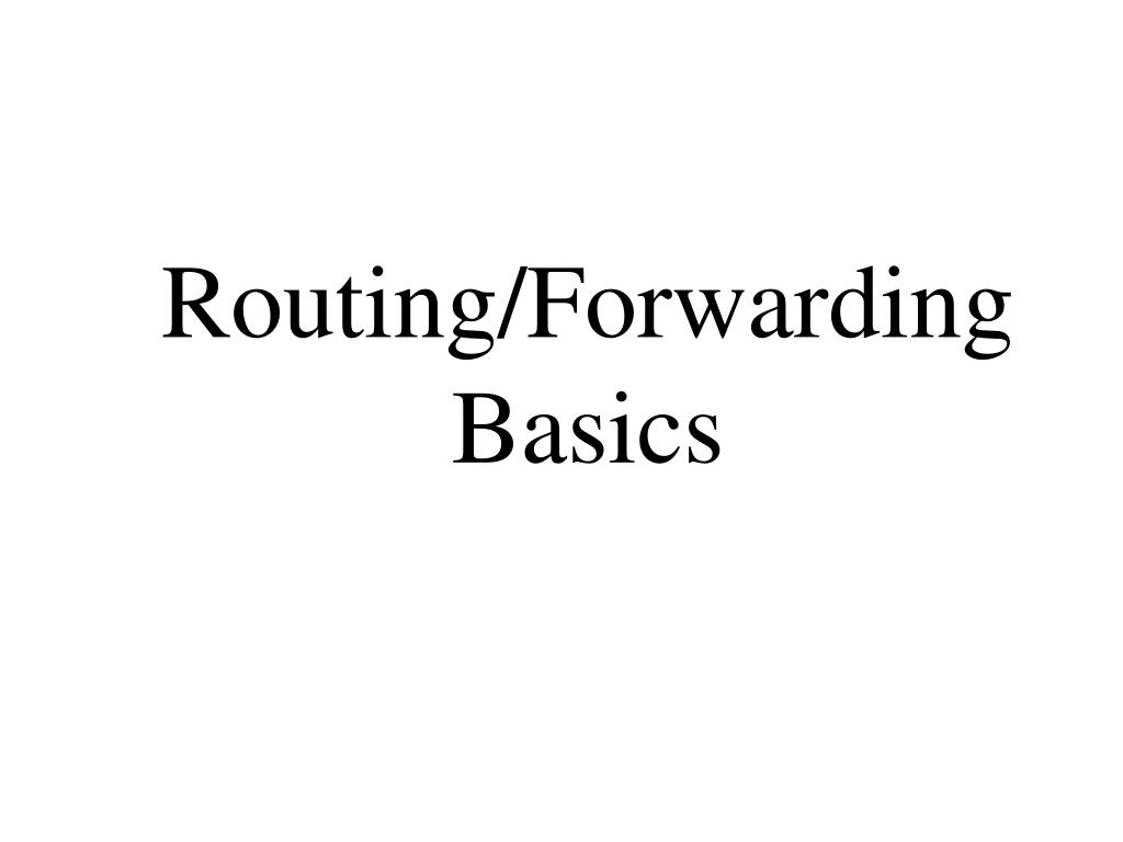 Routing/Forwarding