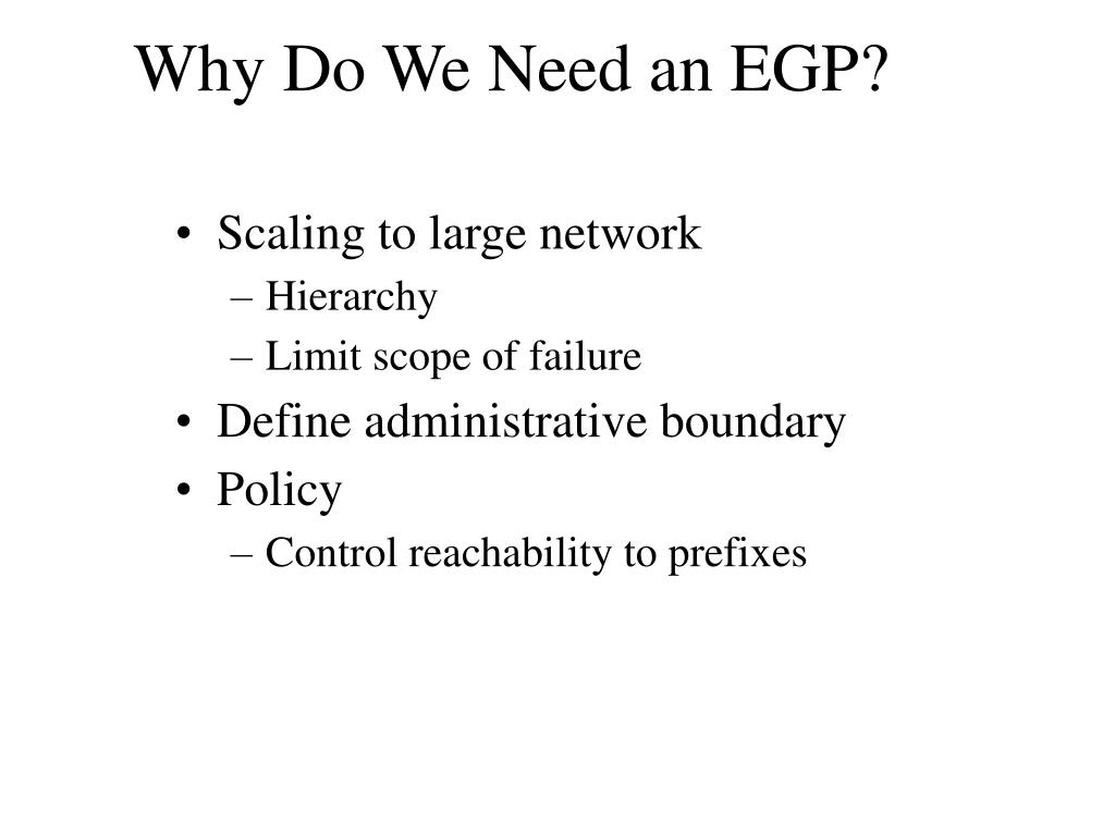 Why Do We Need an EGP?