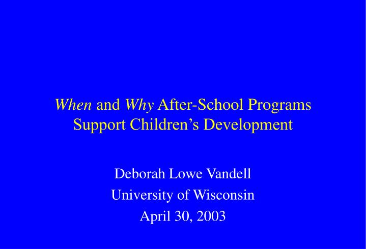 When and why after school programs support children s development