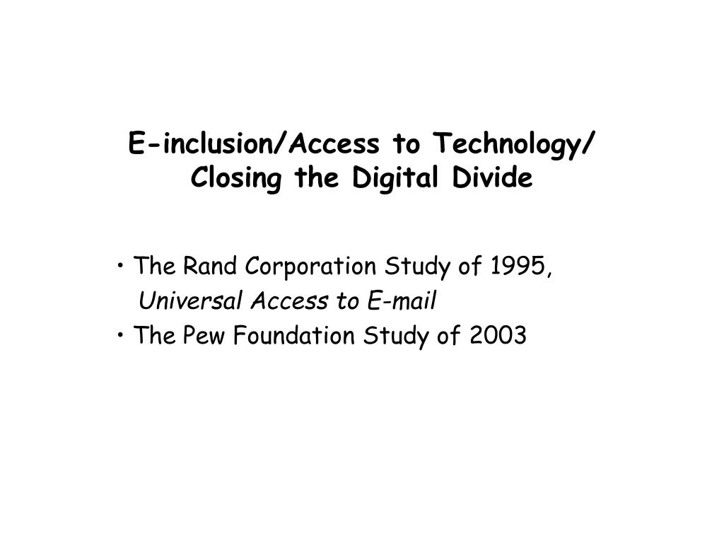 E-inclusion/Access to Technology/