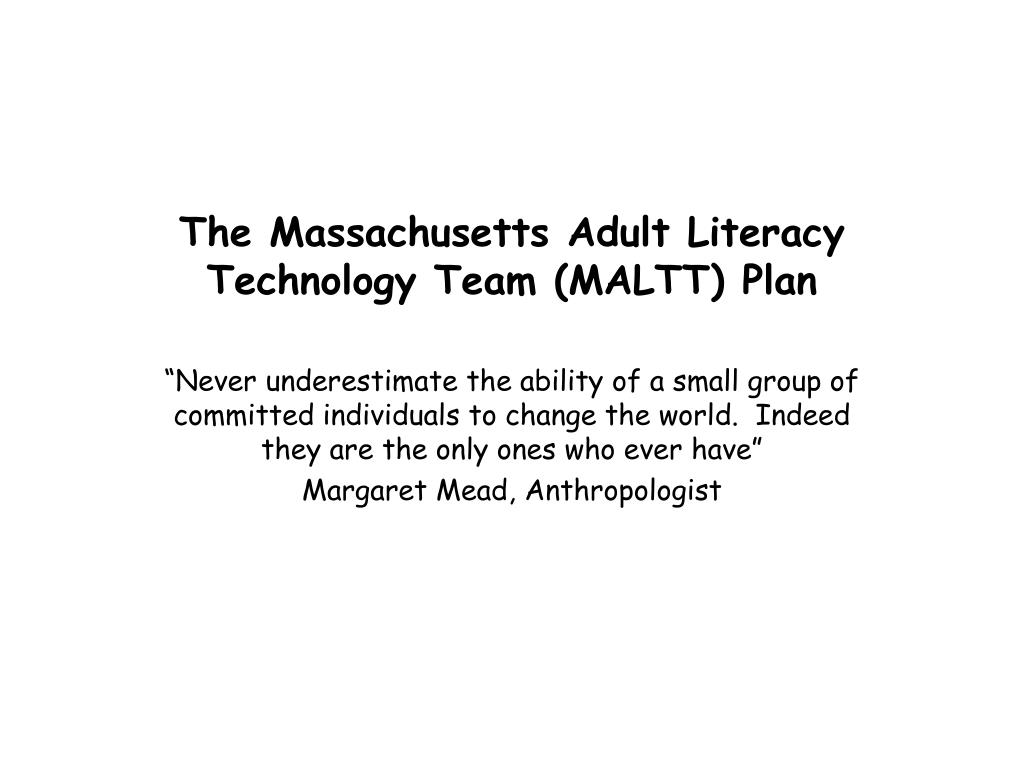 The Massachusetts Adult Literacy Technology Team (MALTT) Plan