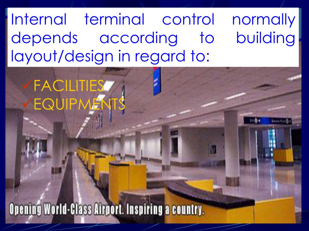 Internal terminal control normally depends according to building layout/design in regard to: