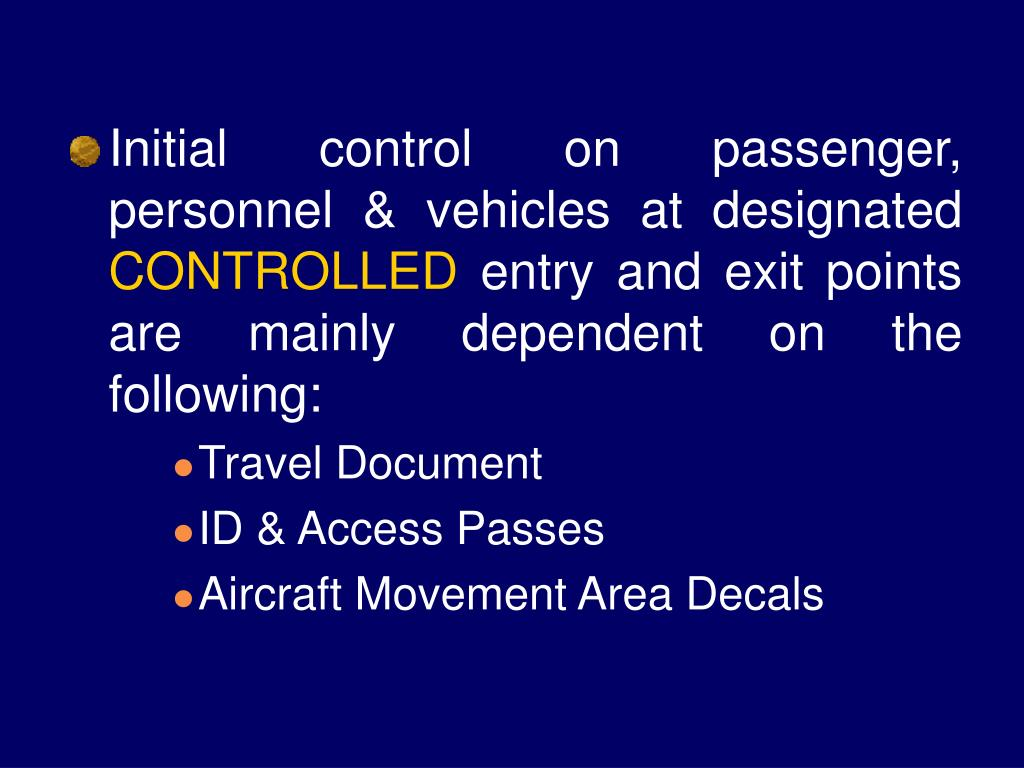 Initial control on passenger, personnel & vehicles at designated