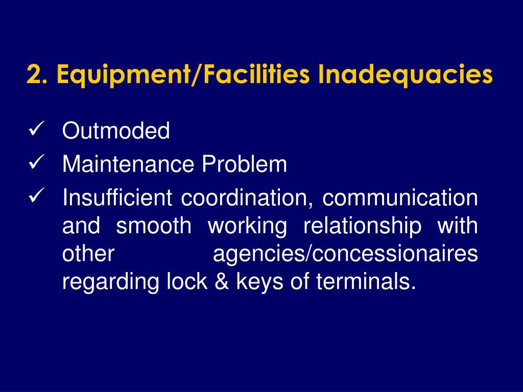2. Equipment/Facilities Inadequacies