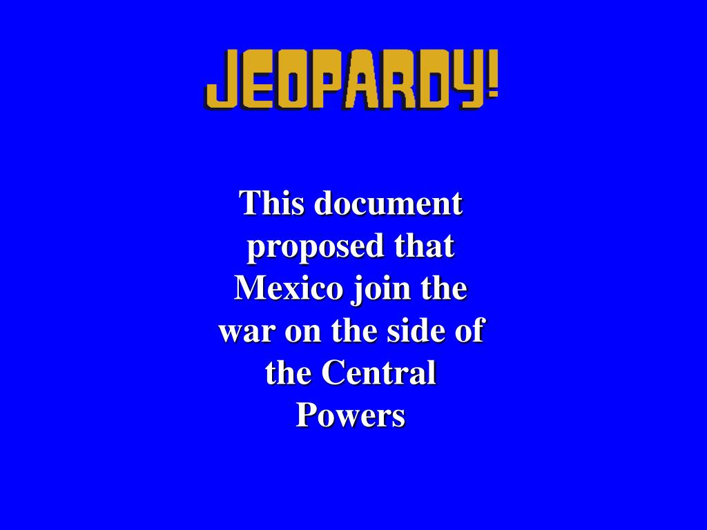 This document proposed that Mexico join the war on the side of the Central Powers