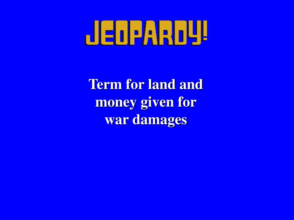 Term for land and money given for war damages