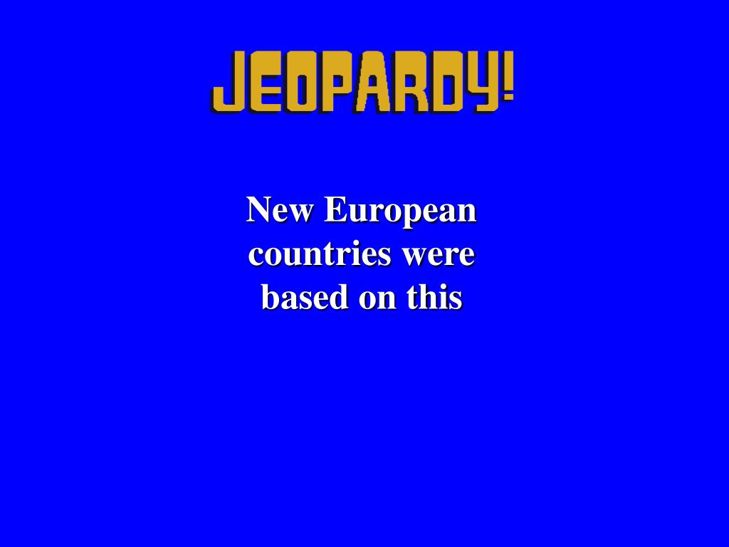 New European countries were based on this