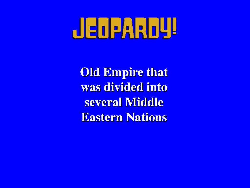 Old Empire that was divided into several Middle Eastern Nations
