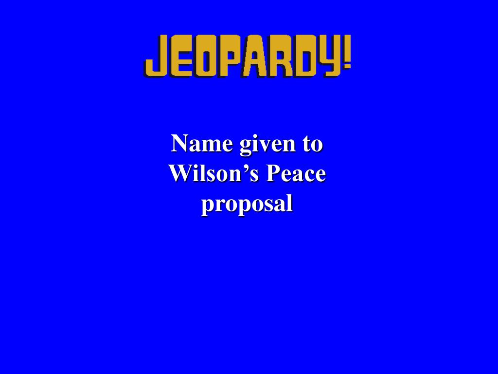 Name given to Wilson's Peace proposal