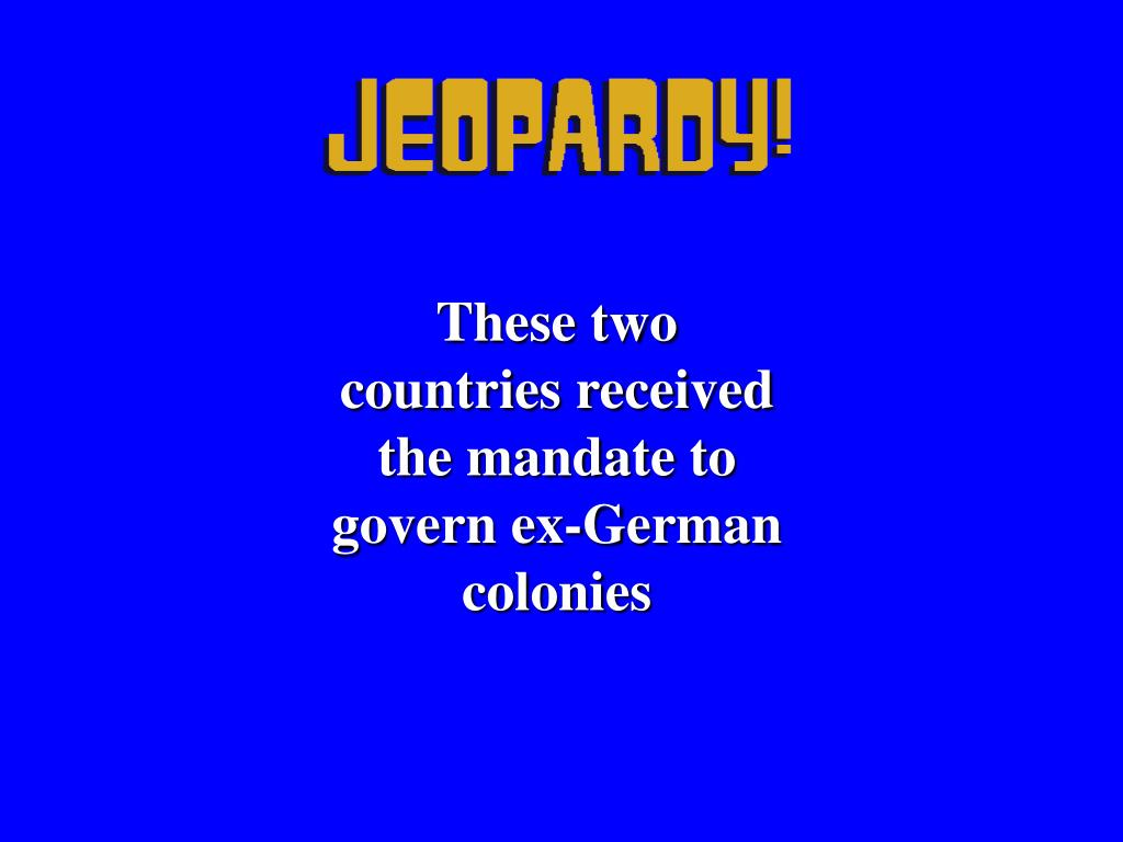 These two countries received the mandate to govern ex-German colonies